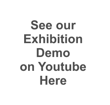See our Exhibition  Demo on Youtube  Here